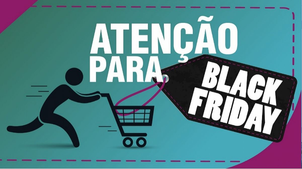 Procon faz alerta sobre A Black Friday