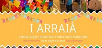 Casa de Artes e Artesanato organiza o seu Arraiá